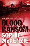 Blood Ransom by Sophie Mckenzie